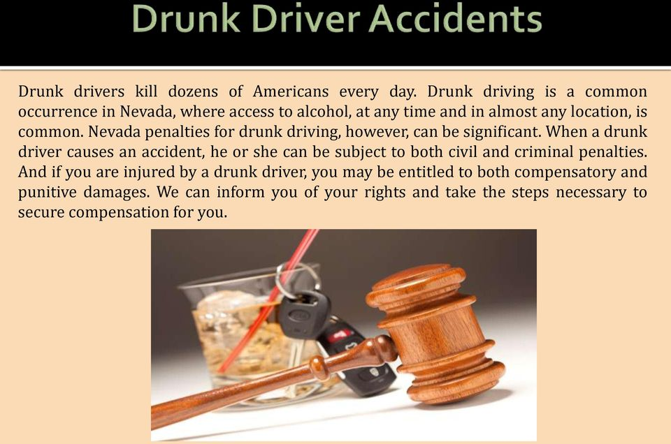 Nevada penalties for drunk driving, however, can be significant.