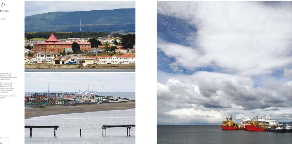 Punta Arenas is the gateway not only to Antarctica but to