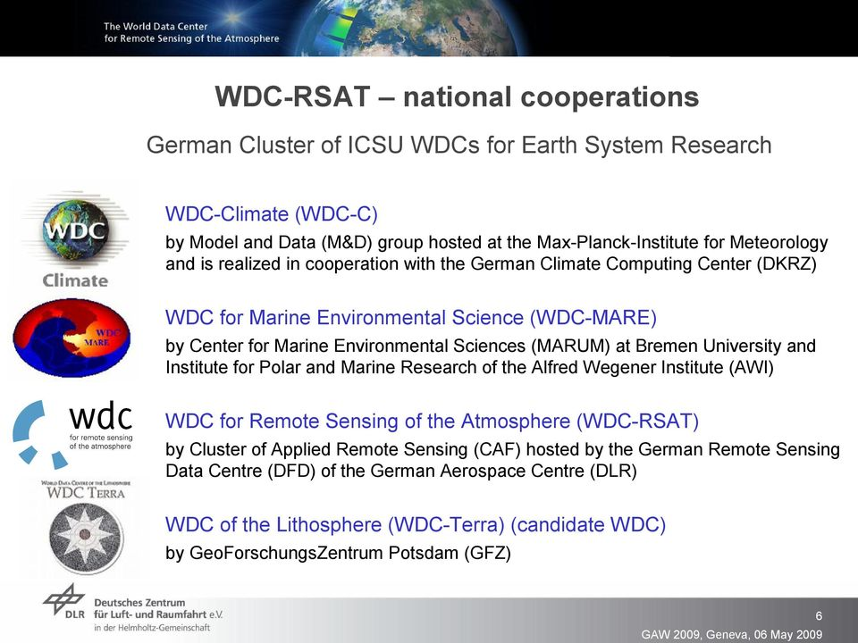 Bremen University and Institute for Polar and Marine Research of the Alfred Wegener Institute (AWI) WDC for Remote Sensing of the Atmosphere (WDC RSAT) by Cluster of Applied Remote