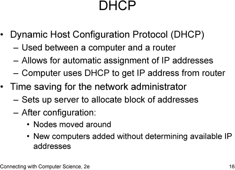 the network administrator Sets up server to allocate block of addresses After configuration: Nodes