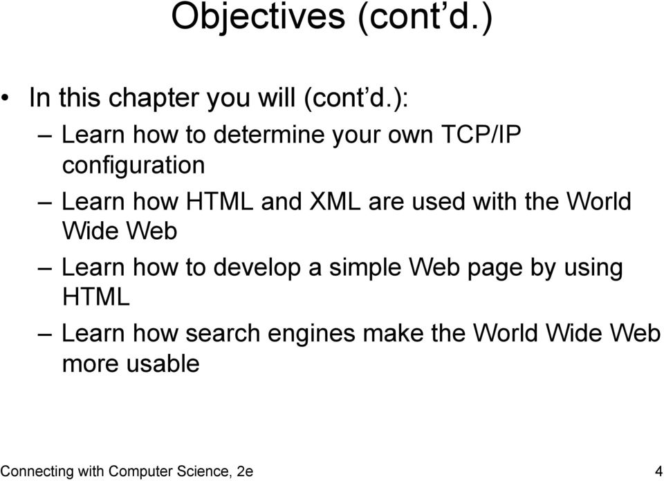 are used with the World Wide Web Learn how to develop a simple Web page by