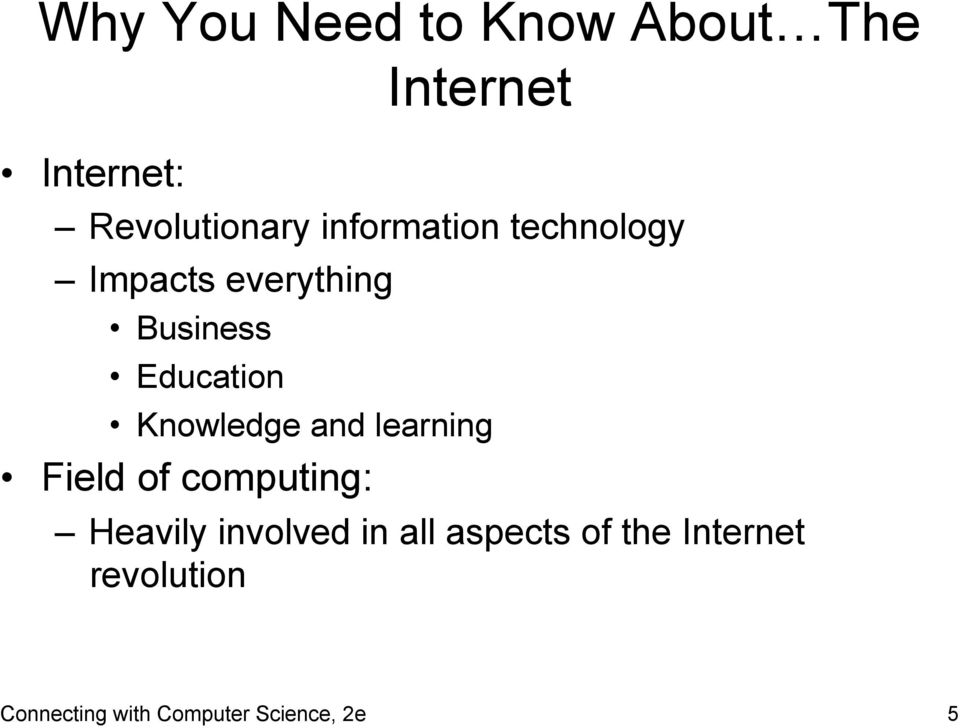 Knowledge and learning Field of computing: Heavily involved in all