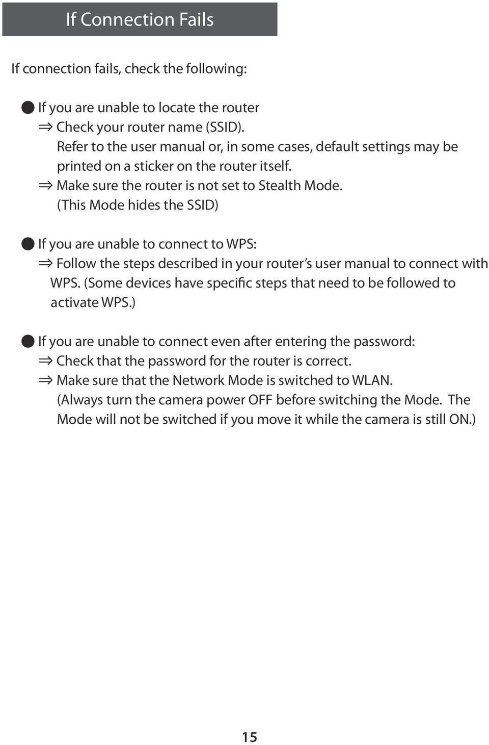 (This Mode hides the SSID) If you are unable to connect to WPS: Follow the steps described in your router s user manual to connect with WPS.
