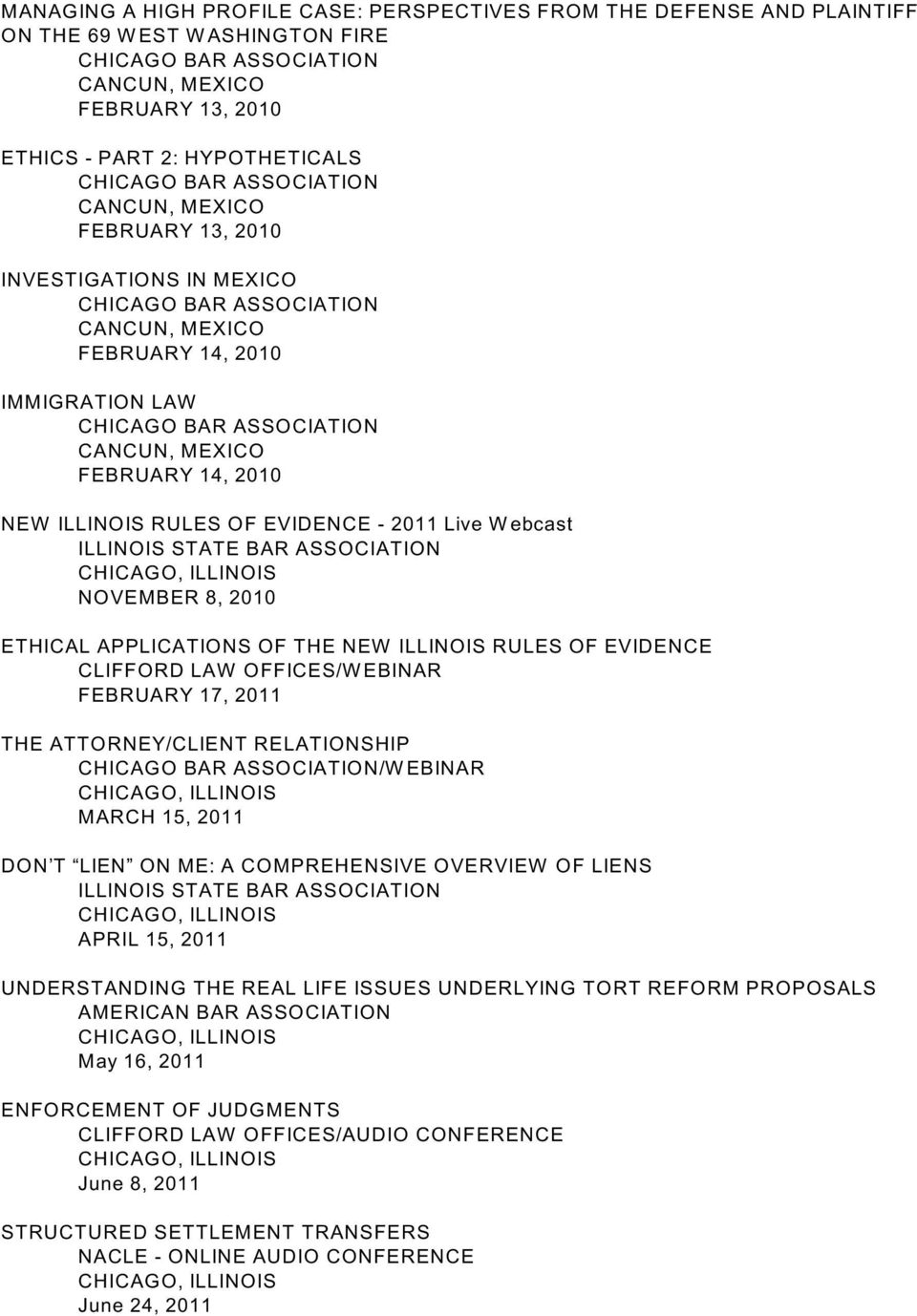 OF EVIDENCE CLIFFORD LAW OFFICES/W EBINAR FEBRUARY 17, 2011 THE ATTORNEY/CLIENT RELATIONSHIP /W EBINAR MARCH 15, 2011 DON T LIEN ON ME: A COMPREHENSIVE OVERVIEW OF LIENS ILLINOIS STATE BAR