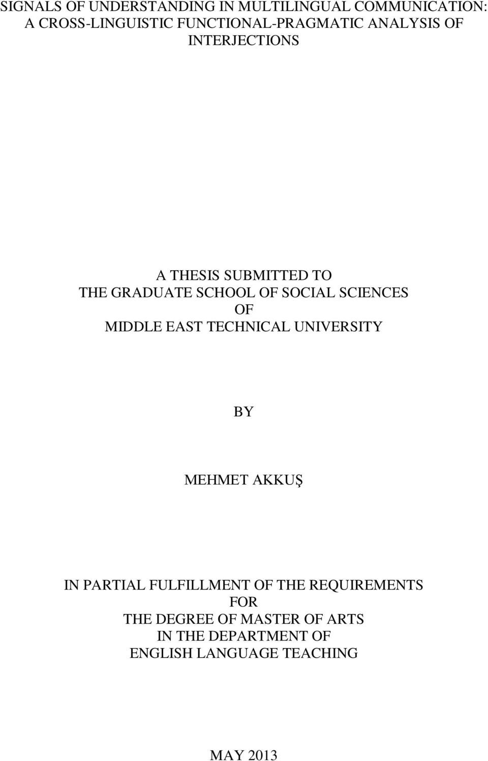 SOCIAL SCIENCES OF MIDDLE EAST TECHNICAL UNIVERSITY BY MEHMET AKKUŞ IN PARTIAL FULFILLMENT