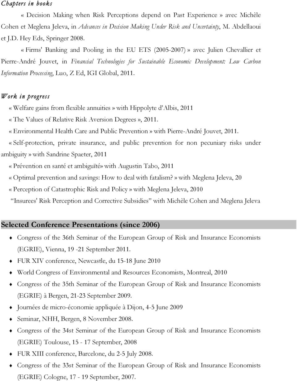 «Firms' Banking and Pooling in the EU ETS (2005-2007)» avec Julien Chevallier et Pierre-André Jouvet, in Financial Technologies for Sustainable Economic Development: Low Carbon Information