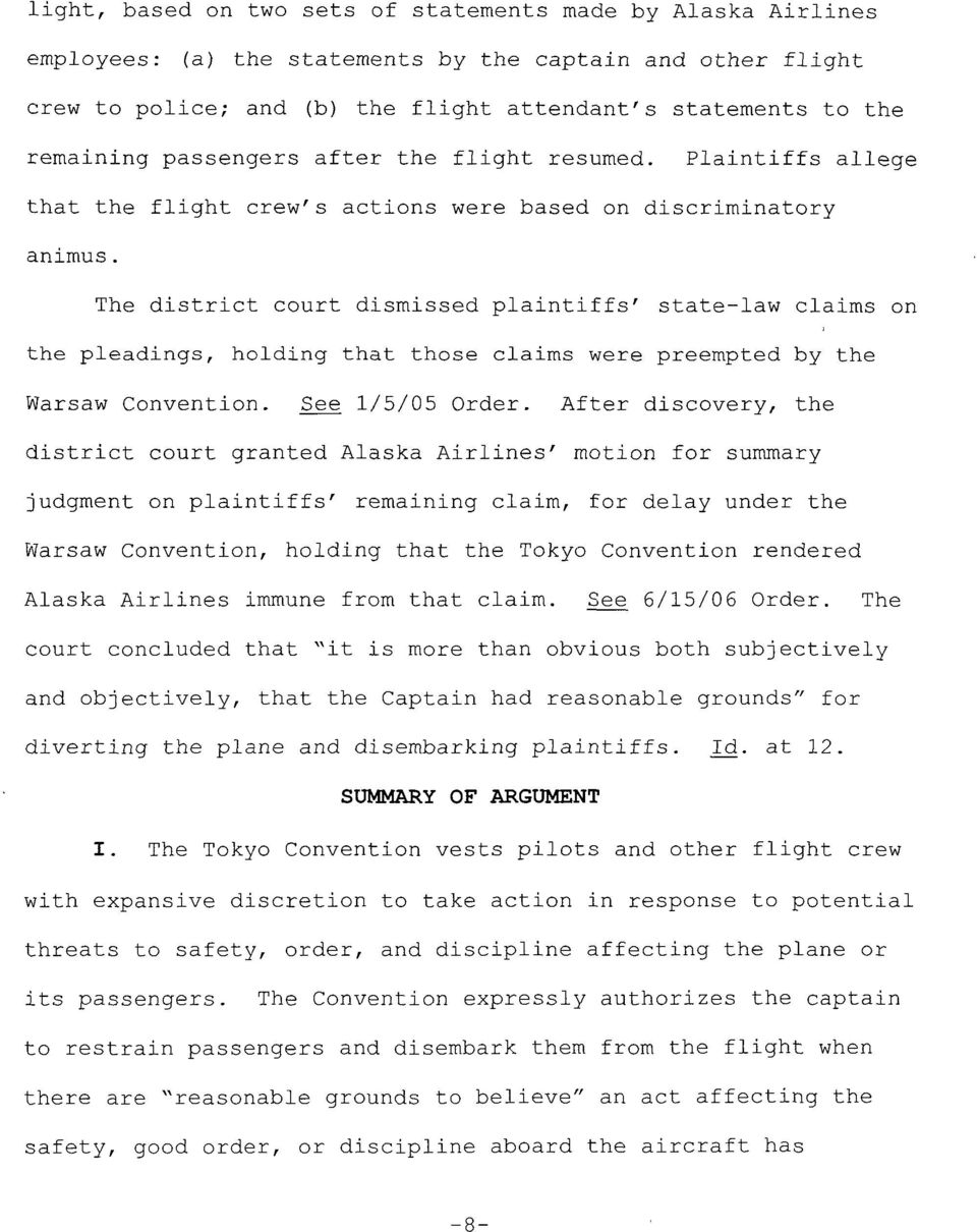 The district court dismissed plaintiffs' state-law claims on the pleadings, holding that those claims were preempted by the Warsaw Convention. See 1/5/05 Order.