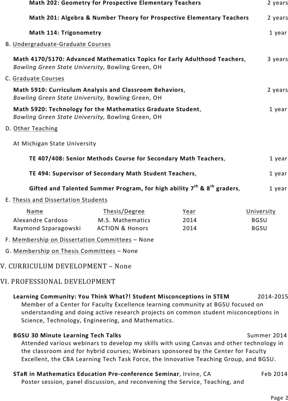 Graduate Courses Math 5910: Curriculum Analysis and Classroom Behaviors, Bowling Green State University, Bowling Green, OH Math 5920: Technology for the Mathematics Graduate Student, Bowling Green