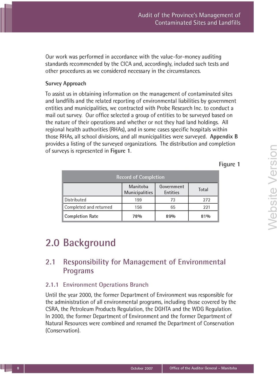 Survey Approach To assist us in obtaining information on the management of contaminated sites and landfills and the related reporting of environmental liabilities by government entities and