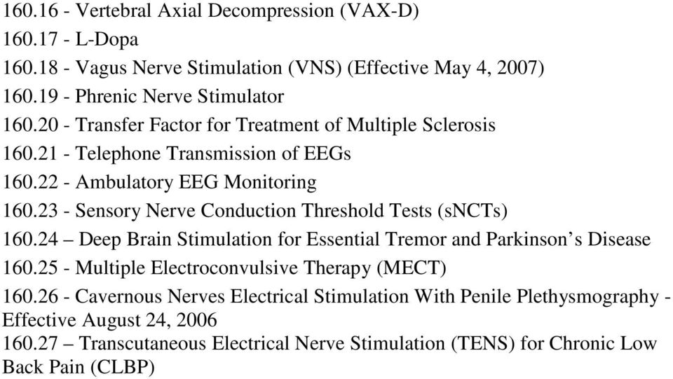 23 - Sensory Nerve Conduction Threshold Tests (sncts) 160.24 Deep Brain Stimulation for Essential Tremor and Parkinson s Disease 160.