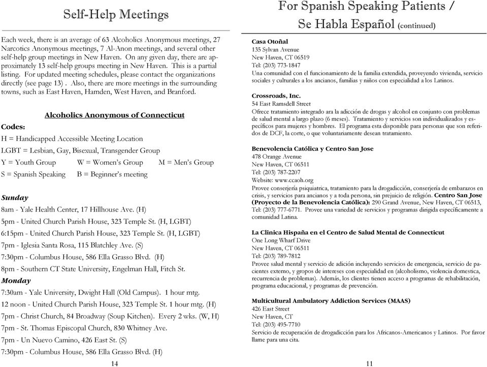 Also, there are more meetings in the surrounding towns, such as East Haven, Hamden, West Haven, and Branford.