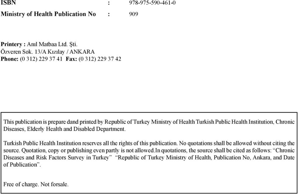 Chronic Diseases, Elderly Health and Disabled Department. Turkish Public Health Institution reserves all the rights of this publication.