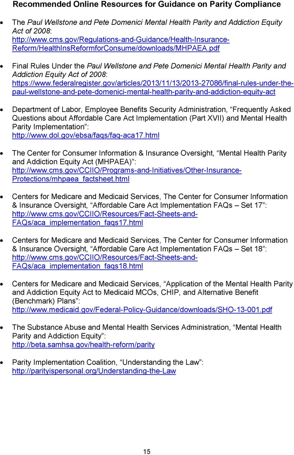 pdf Final Rules Under the Paul Wellstone and Pete Domenici Mental Health Parity and Addiction Equity Act of 2008: https://www.federalregister.