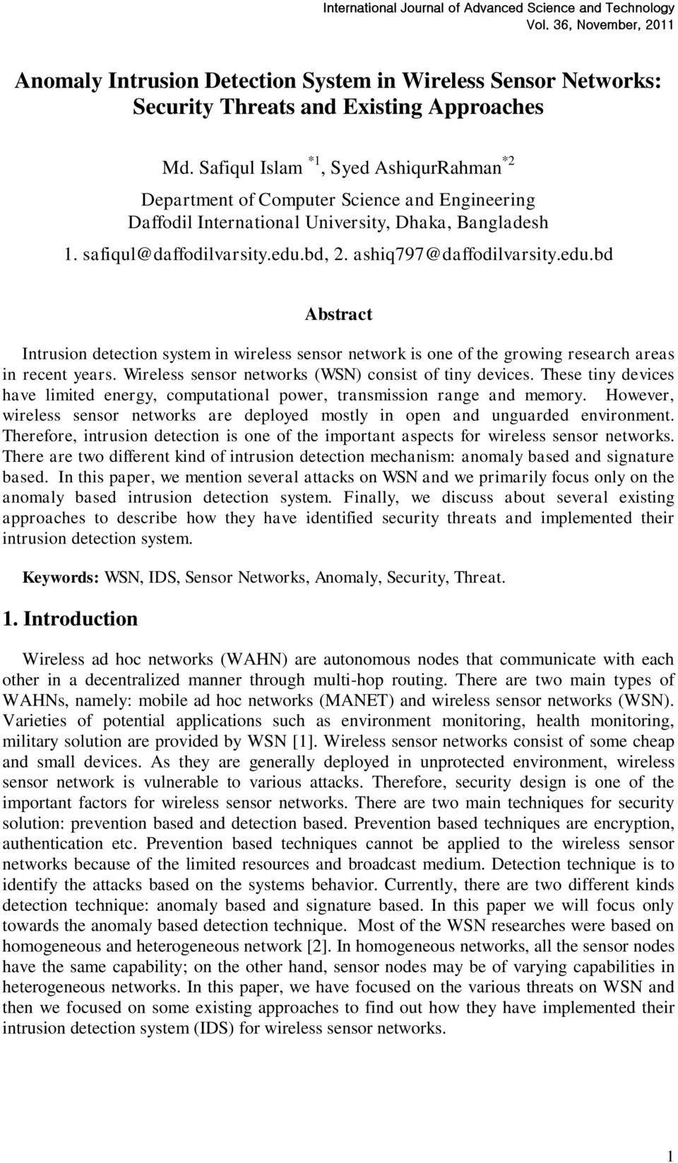 ashiq797@daffodilvarsity.edu.bd Abstract Intrusion detection system in wireless sensor network is one of the growing research areas in recent years.