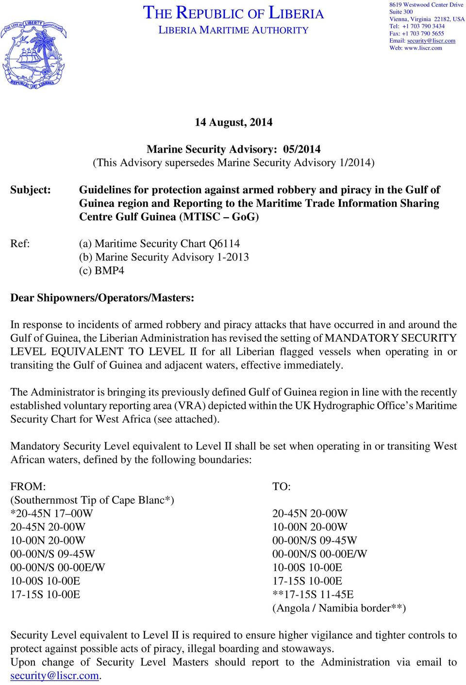 com 14 August, 2014 Marine Security Advisory: 05/2014 (This Advisory supersedes Marine Security Advisory 1/2014) Subject: Ref: Guidelines for protection against armed robbery and piracy in the Gulf