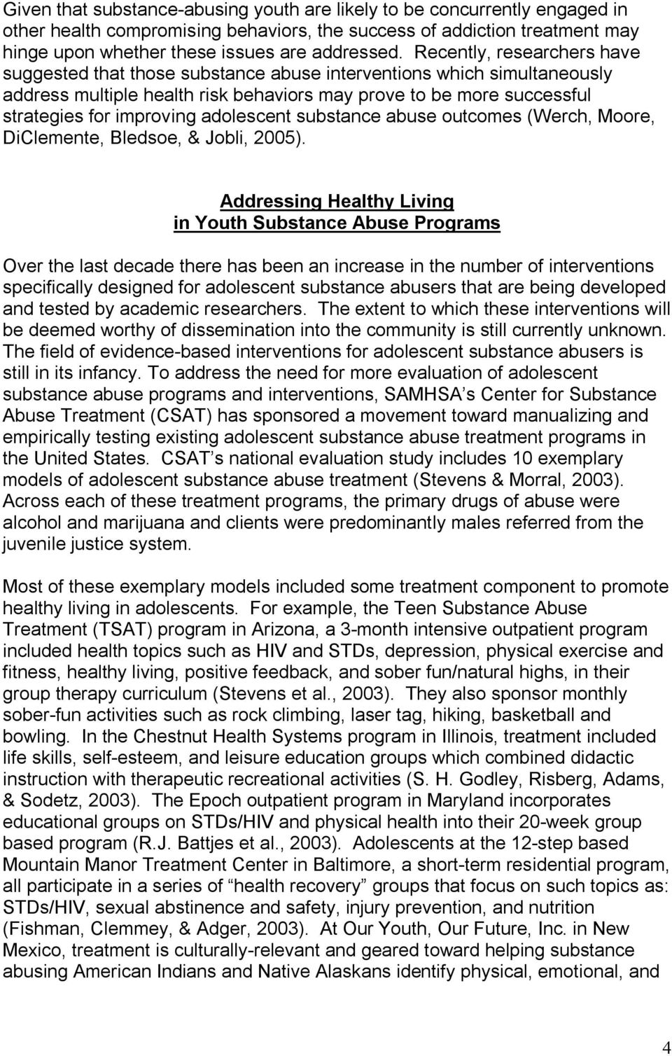 adolescent substance abuse outcomes (Werch, Moore, DiClemente, Bledsoe, & Jobli, 2005).