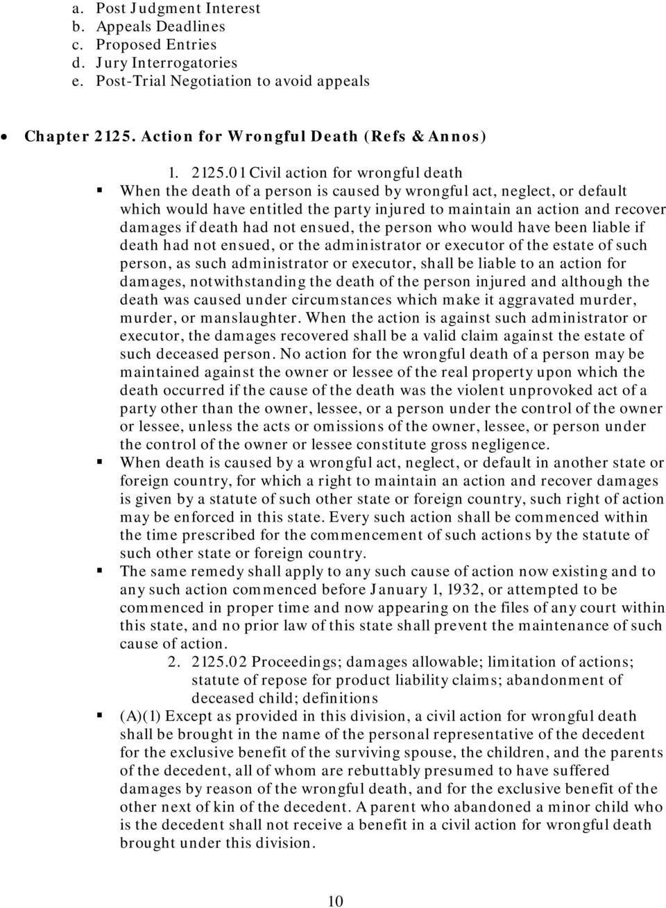 01 Civil action for wrongful death When the death of a person is caused by wrongful act, neglect, or default which would have entitled the party injured to maintain an action and recover damages if