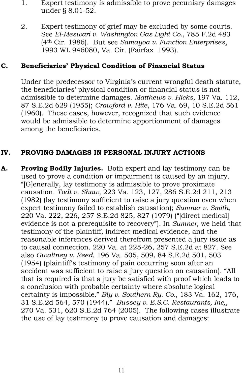 r. 1986). But see Samayoa v. Function Enterprises, 1993 WL 946080, Va. Ci