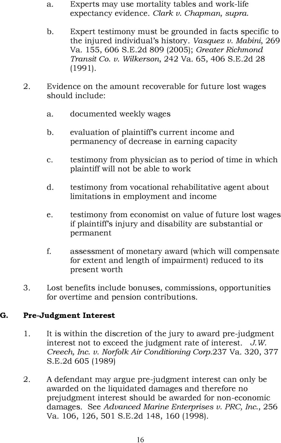 documented weekly wages b. evaluation of plaintiff s current income and permanency of decrease in earning capacity c.