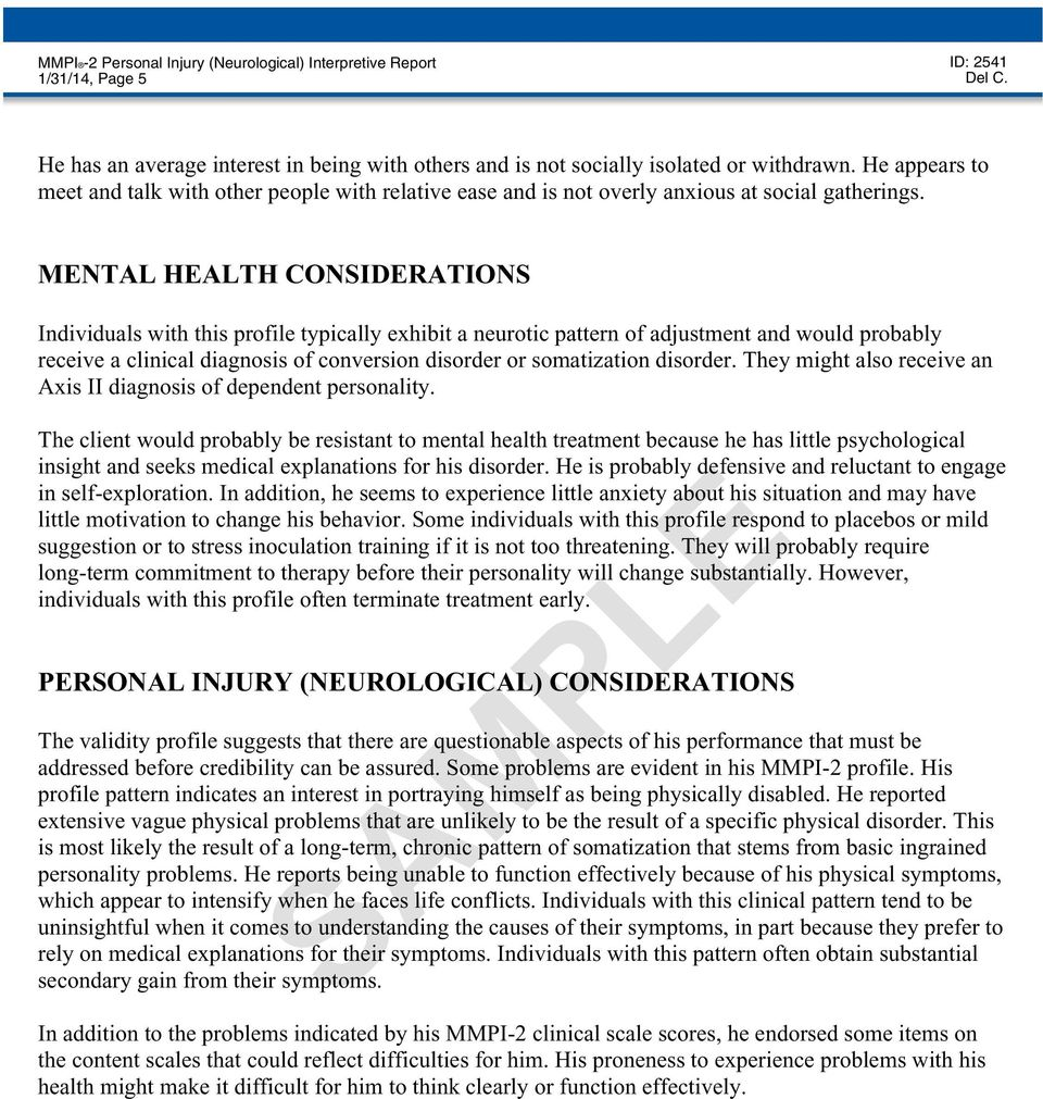 MENTAL HEALTH CONSIDERATIONS Individuals with this profile typically exhibit a neurotic pattern of adjustment and would probably receive a clinical diagnosis of conversion disorder or somatization