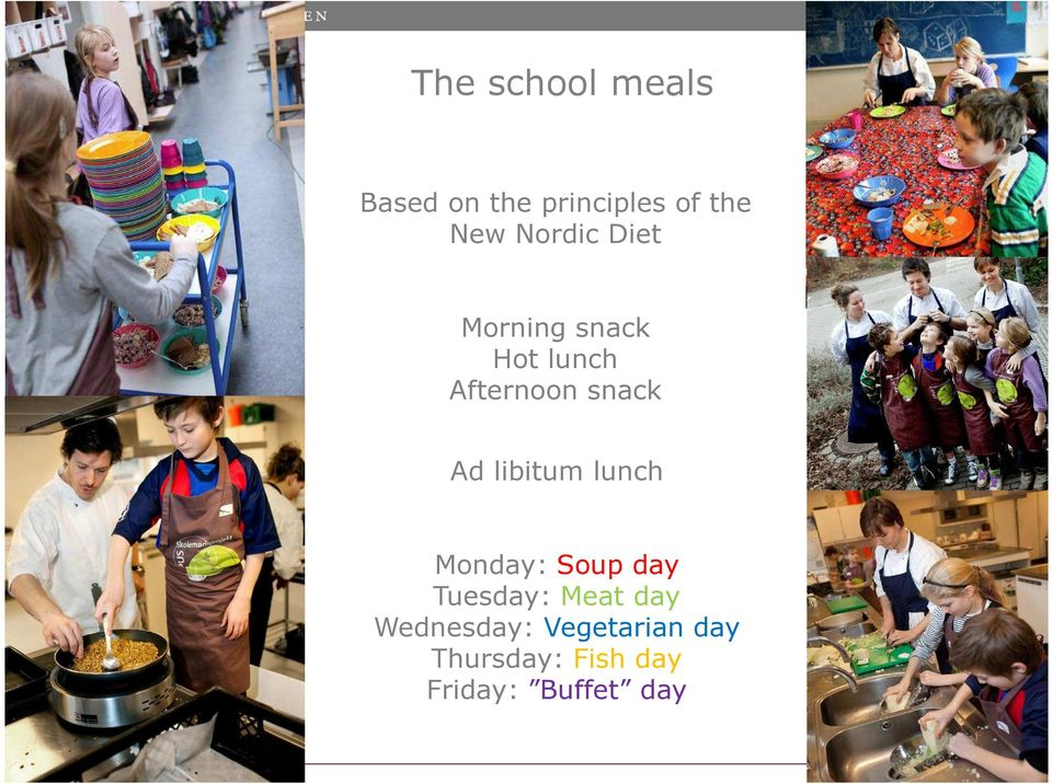 libitum lunch Monday: Soup day Tuesday: Meat day