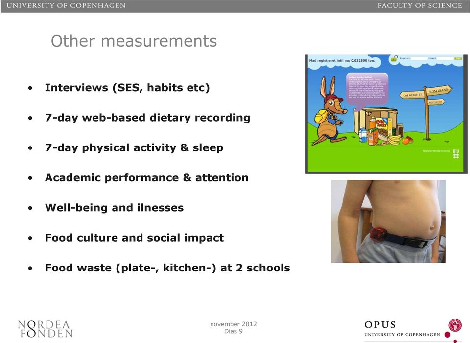 Academic performance & attention Well-being and ilnesses Food