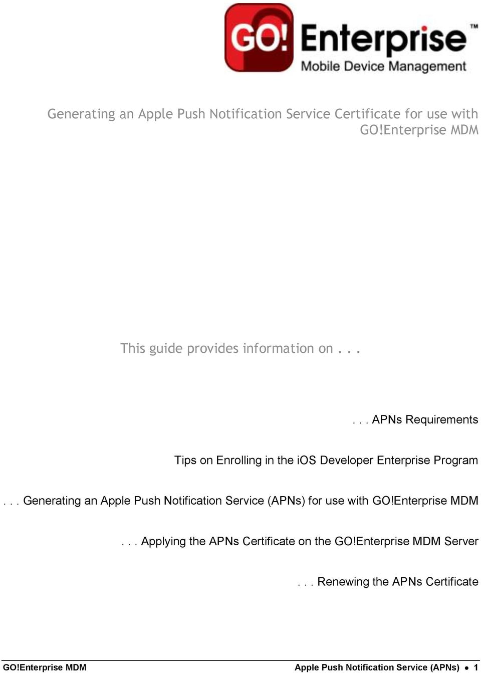 ..... APNs Requirements Tips on Enrolling in the ios Developer Enterprise Program.