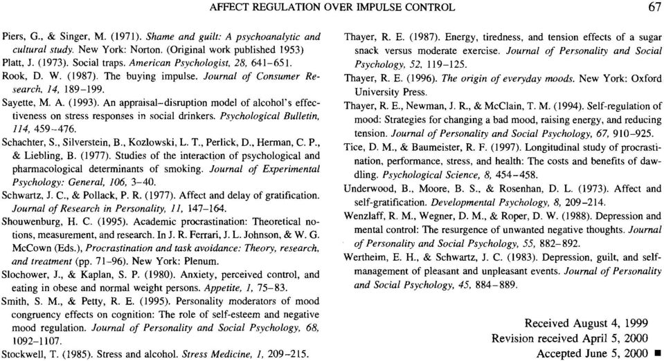 An appraisal-disruption model of alcohol's effectiveness on stress responses in social drinkers. Psychological Bulletin, 114, 459-476. Schachter, S., Silverstein, B., Kozlowski, L. T., Perlick, D.