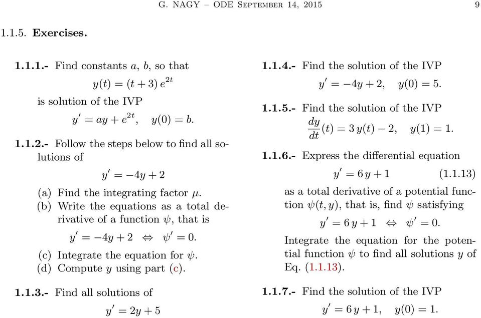 ..5.- Find the solution of the IVP dy (t) = 3 y(t) 2, y() =. dt..6.- Express the differential equation y = 6 y + (.