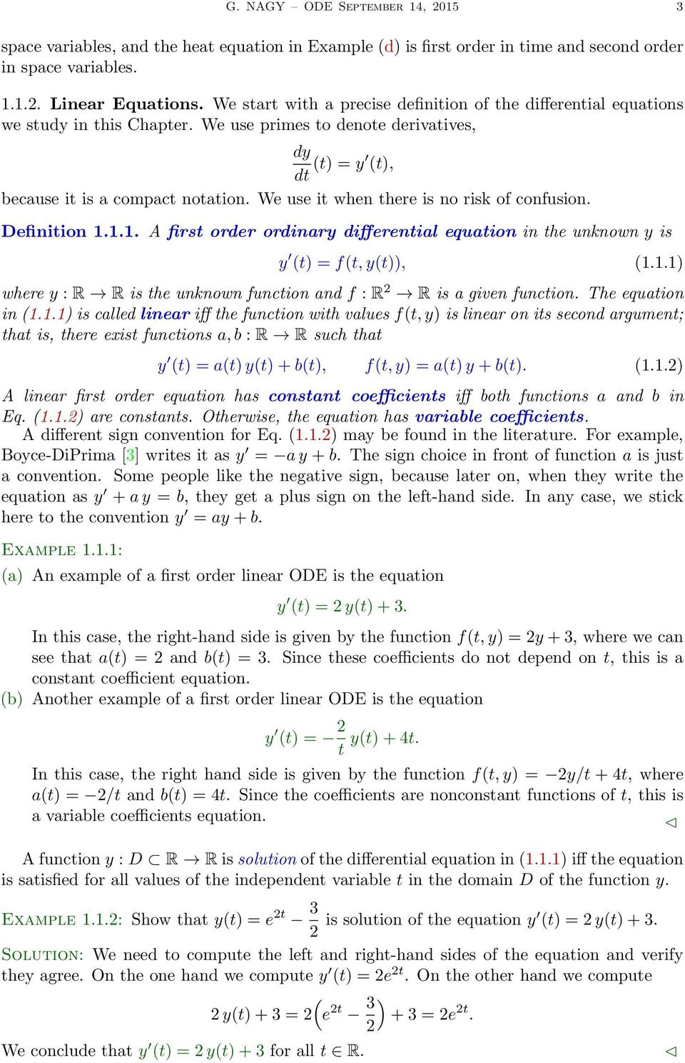 We use it when there is no risk of confusion. Definition... A first order ordinary differential equation in the unknown y is y (t) = f(t, y(t)), (.