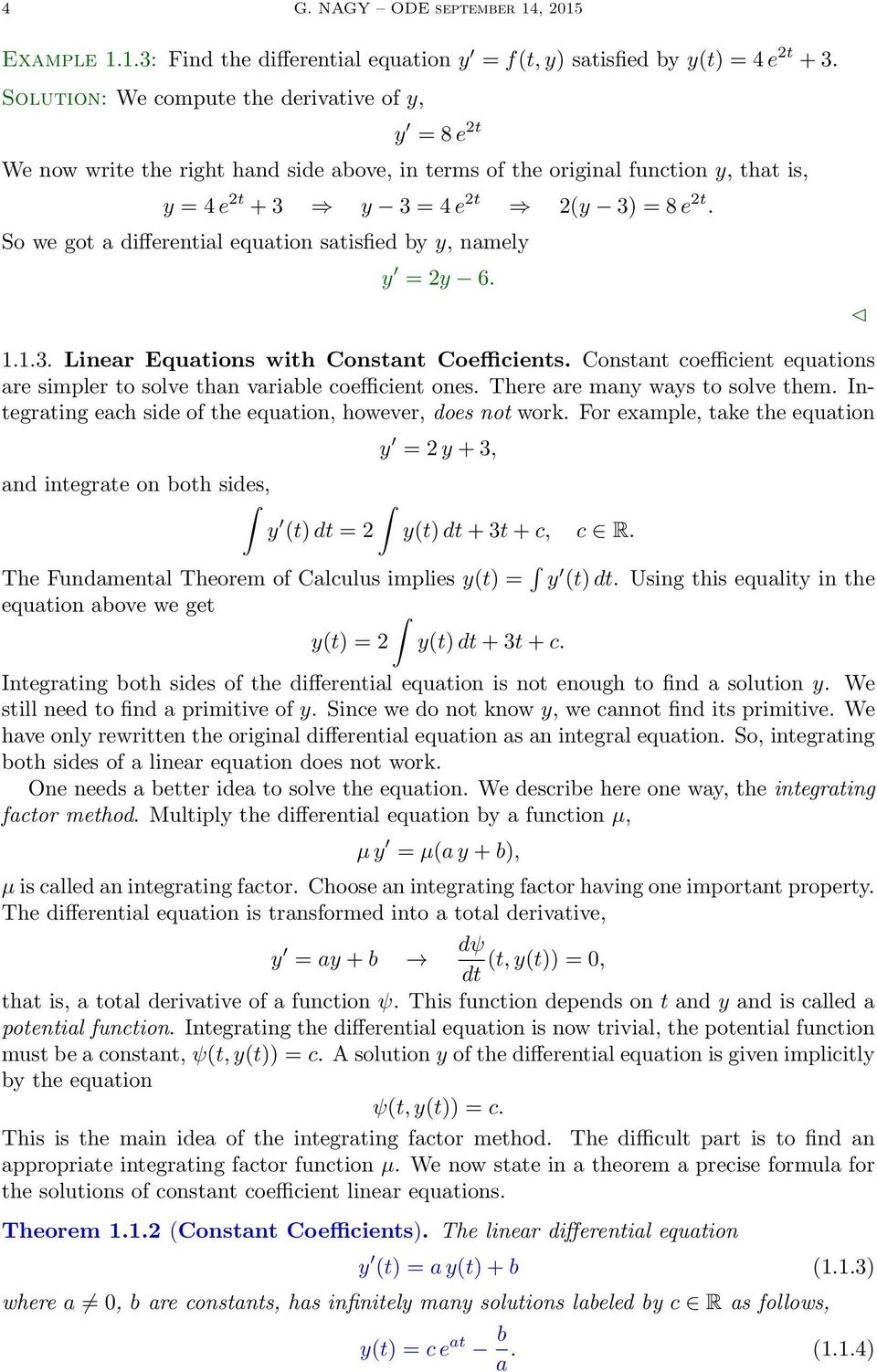 So we got a differential equation satisfied by y, namely y = 2y 6...3. Linear Equations with Constant Coefficients. Constant coefficient equations are simpler to solve than variable coefficient ones.