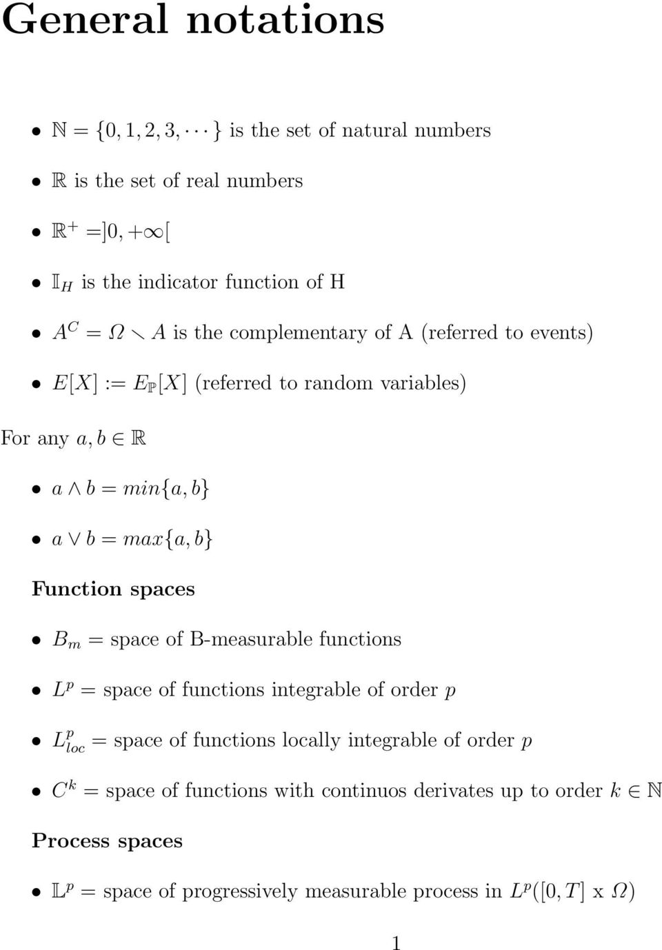 spaces B m = space of B-measurable functions L p = space of functions integrable of order p L p loc = space of functions locally integrable of order p