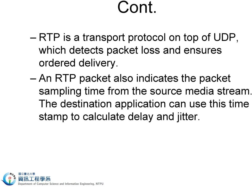 An RTP packet also indicates the packet sampling time from the