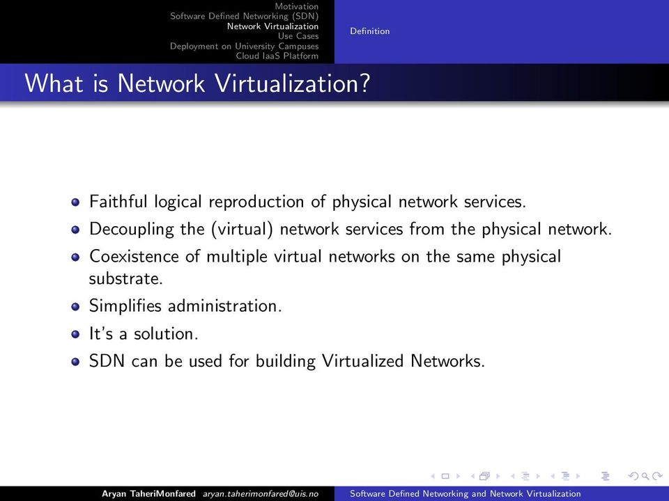 Coexistence of multiple virtual networks on the same physical substrate.