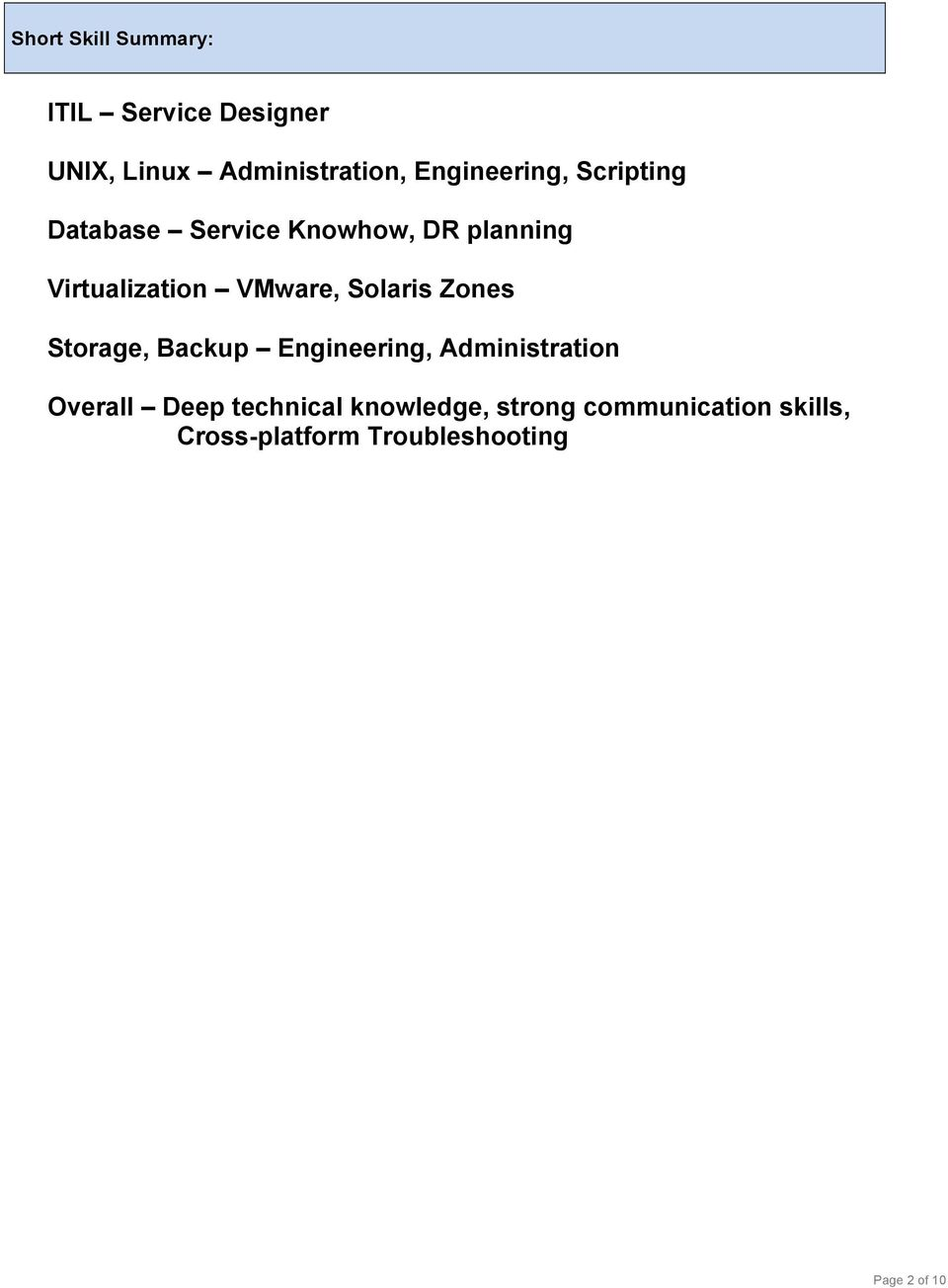 VMware, Solaris Zones Storage, Backup Engineering, Administration Overall Deep