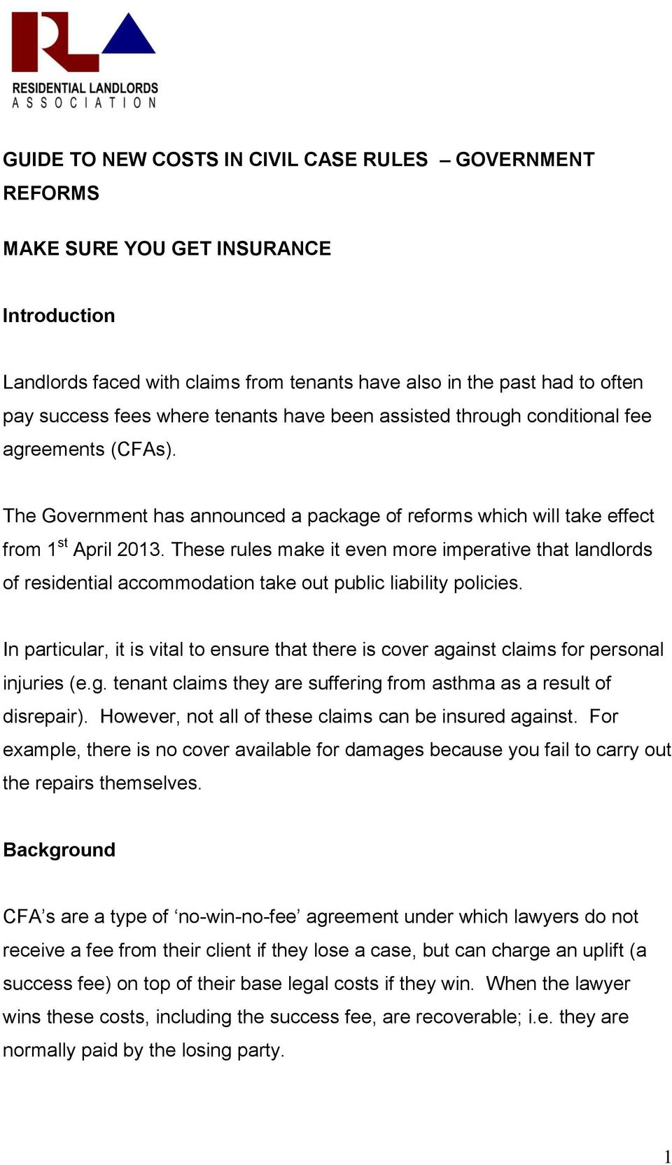 These rules make it even more imperative that landlords of residential accommodation take out public liability policies.