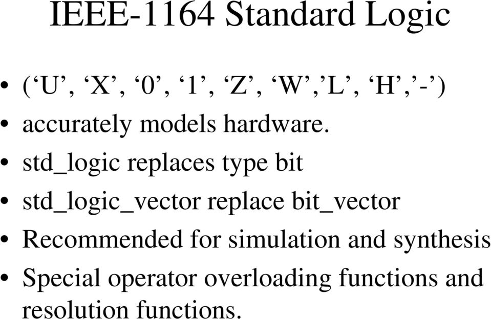 std_logic replaces type bit std_logic_vector replace