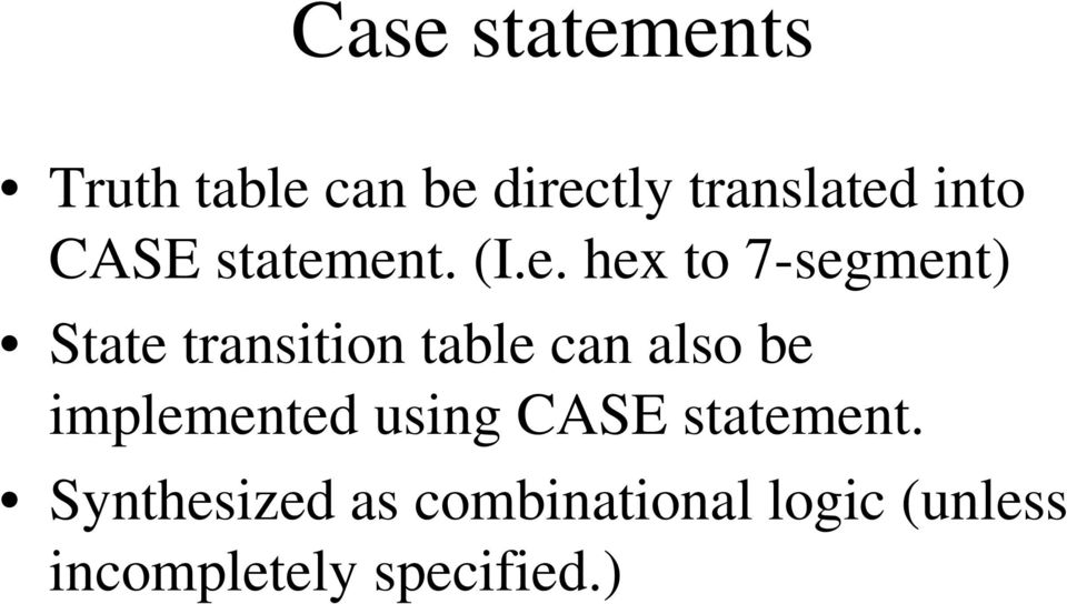 ent. (I.e. hex to 7-segment) State transition table can