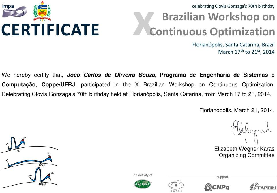 Coppe/UFRJ, participated in the X Brazilian Workshop on