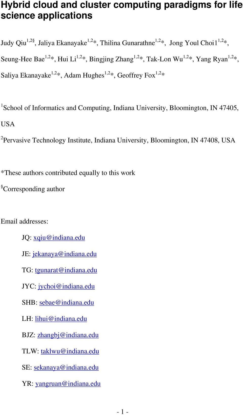 47405, USA 2 Pervasive Technology Institute, Indiana University, Bloomington, IN 47408, USA *These authors contributed equally to this work Corresponding author Email addresses: JQ: xqiu@indiana.