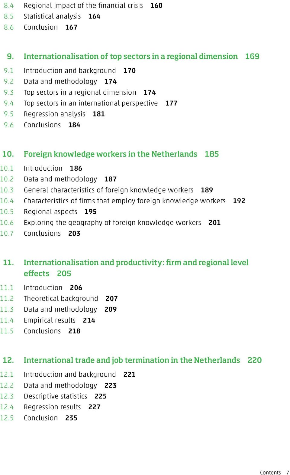 6 Conclusions 184 10. Foreign knowledge workers in the Netherlands 185 10.1 Introduction 186 10.2 Data and methodology 187 10.3 General characteristics of foreign knowledge workers 189 10.