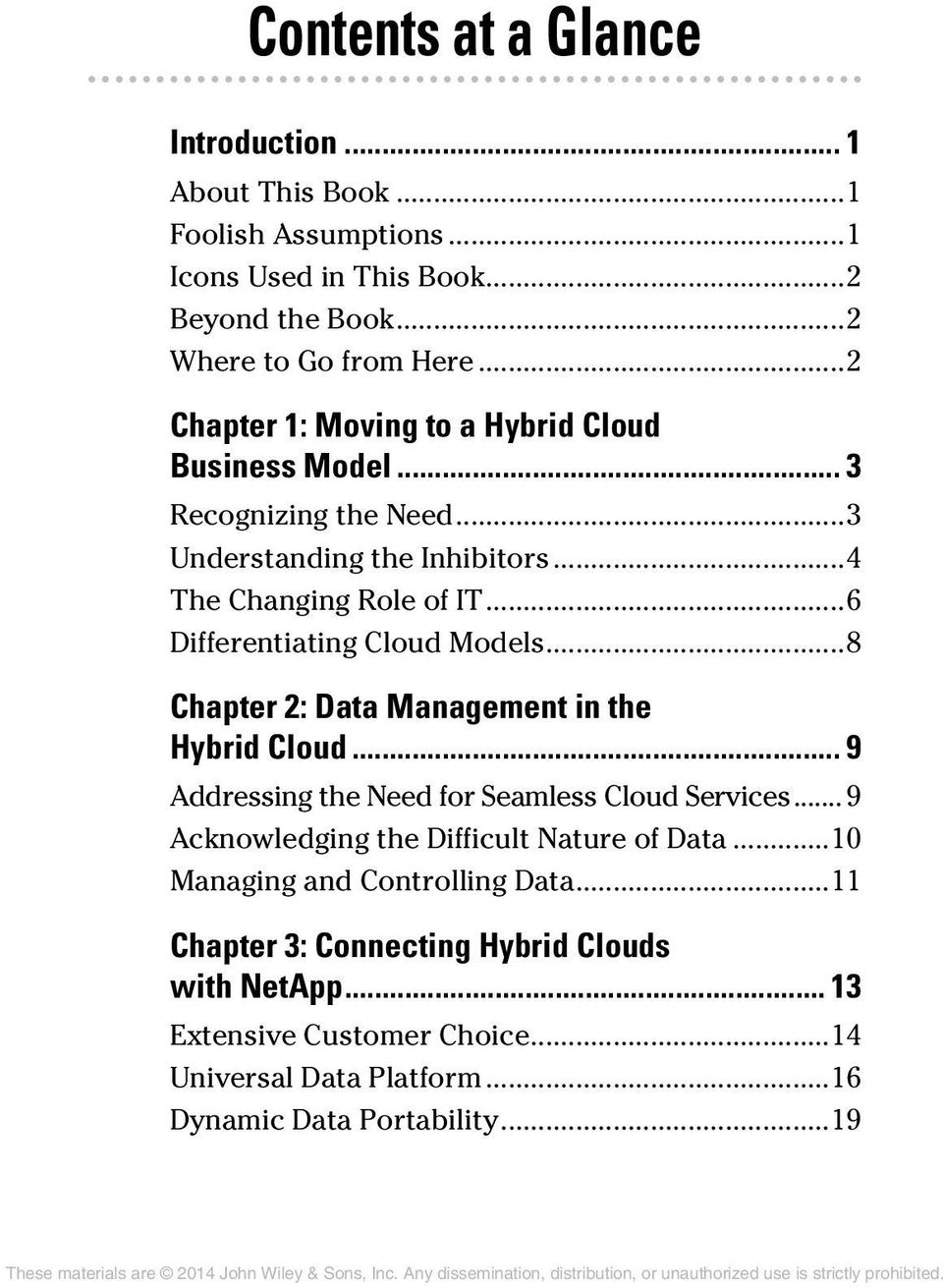 ..6 Differentiating Cloud Models...8 Chapter 2: Data Management in the Hybrid Cloud... 9 Addressing the Need for Seamless Cloud Services.