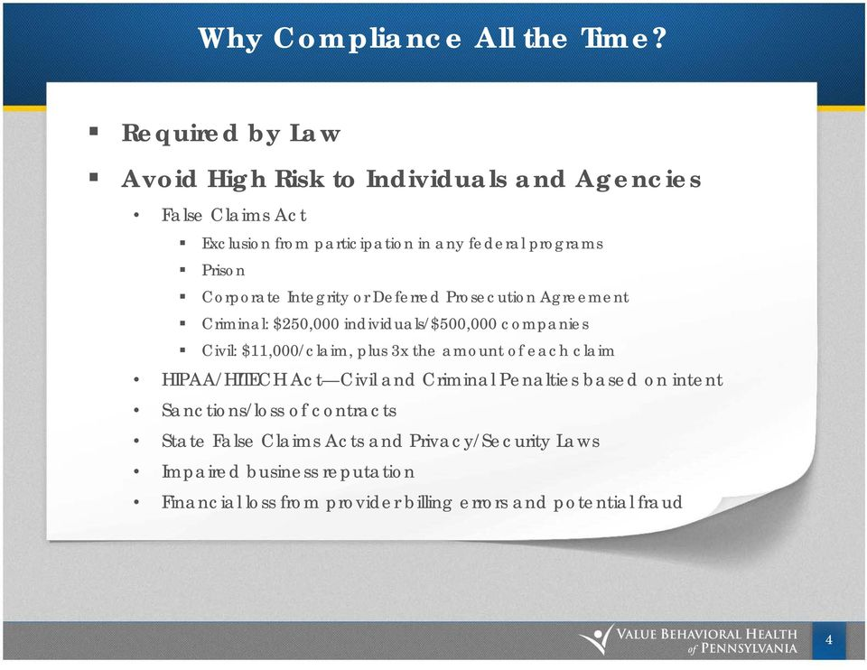 Corporate Integrity or Deferred Prosecution Agreement Criminal: $250,000 individuals/$500,000 companies Civil: $11,000/claim, plus 3x the