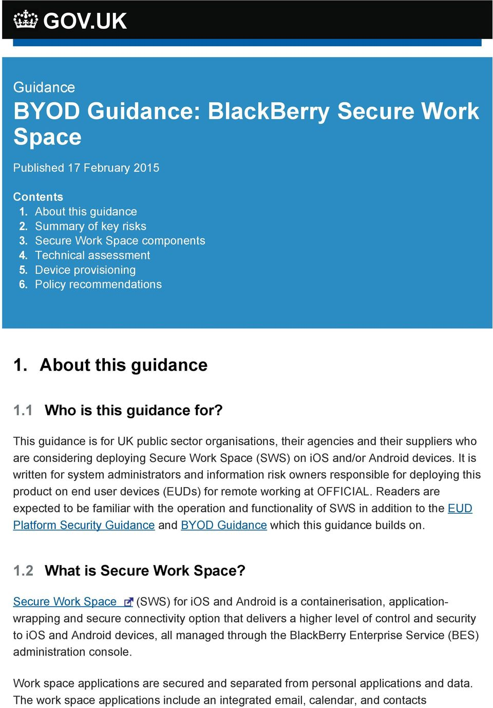 This guidance is for UK public sector organisations, their agencies and their suppliers who are considering deploying Secure Work Space (SWS) on ios and/or Android devices.