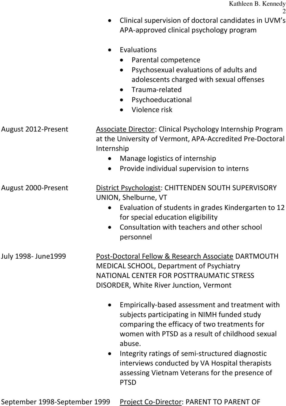 sexual offenses Trauma-related Psychoeducational Violence risk August 2012-Present August 2000-Present July 1998- June1999 Associate Director: Clinical Psychology Internship Program at the University
