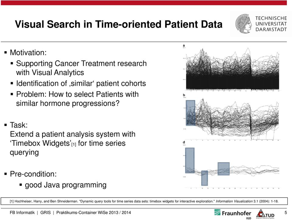 Task: Extend a patient analysis system with Timebox Widgets [1] for time series querying Pre-condition: good Java programming [1] Hochheiser,