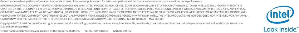 EXCEPT AS PROVIDED IN INTEL S TERMS AND CONDITIONS OF SALE FOR SUCH PRODUCTS, INTEL ASSUMES NO LIABILITY WHATSOEVER, AND INTEL DISCLAIMS ANY EXPRESS OR IMPLIED WARRANTY, RELATING TO SALE AND/OR USE