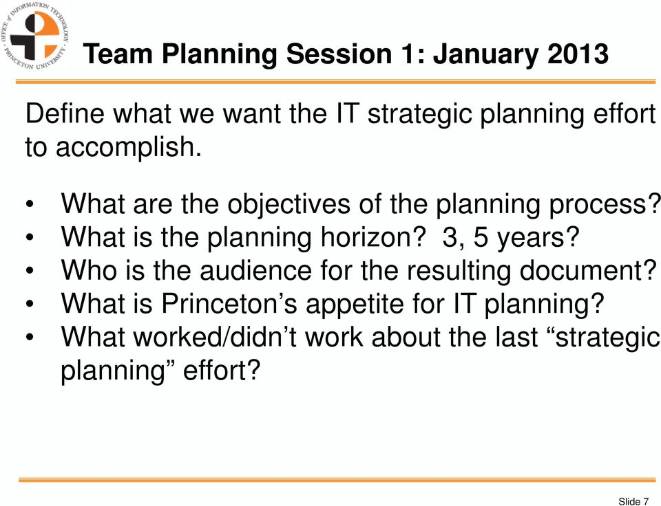 What is the planning horizon? 3, 5 years? Who is the audience for the resulting document?