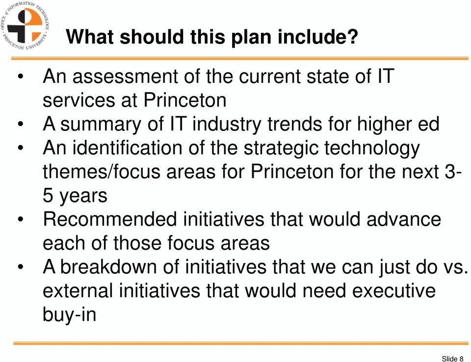 ed An identification of the strategic technology themes/focus areas for Princeton for the next 3-5 years