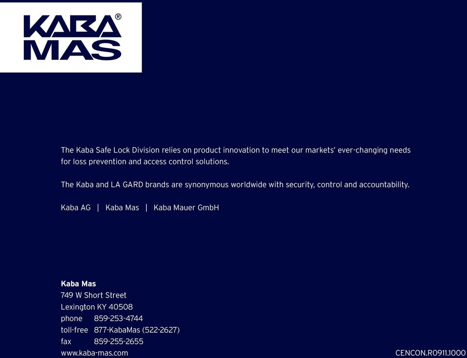 The Kaba and LA GARD brands are synonymous worldwide with security, control and accountability.